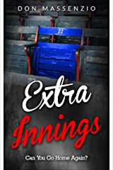 Extra Innings: Can You Go Home Again? Kindle Edition