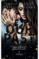 OUR PAST: When darkness turns into light Kindle Ausgabe
