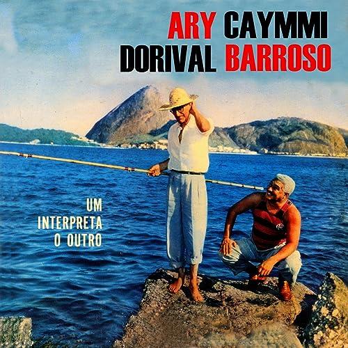 Um Interpreta O Outro de Ary Barroso & Dorival Caymmi en Amazon ...
