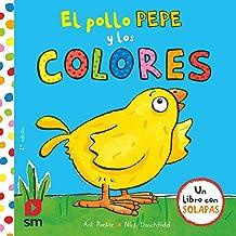 El pollo Pepe y los colores (El pollo Pepe y sus amigos