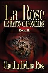 La Rose Book II: Le Baton Chronicles Kindle Edition