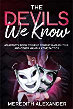 The Devils We Know: An Activity Book To Help Prevent Gaslighting An Other Manipulative Tactics