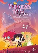 El final de la màgia: 10 (Princesas Dragón)