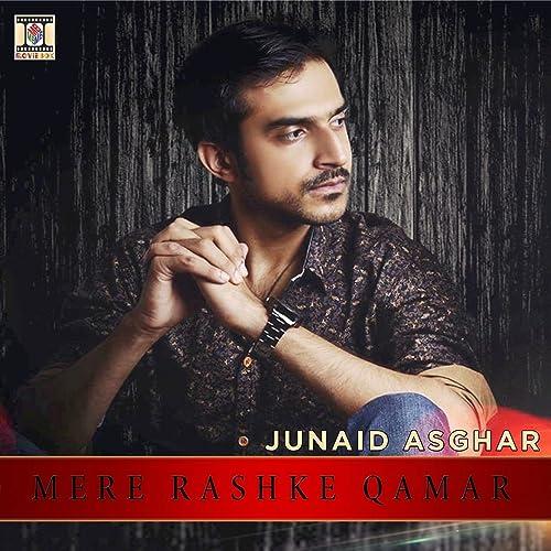 Mere Rashke Qamar By Junaid Asghar On Amazon Music Amazon Com