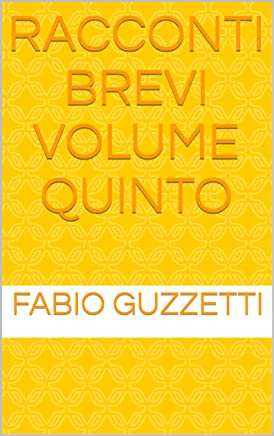 Racconti brevi Volume quinto