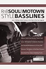 RnB, Soul & Motown Style Basslines: Learn 100 Bass Guitar Grooves in the Style of the Soul Legends Kindle Edition