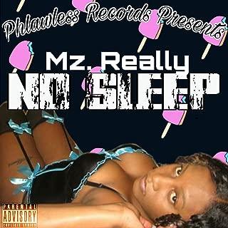 Mz. Really No Sleep [Explicit]