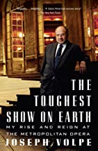 The Toughest Show on Earth: My Rise and Reign at the Metropolitan Opera