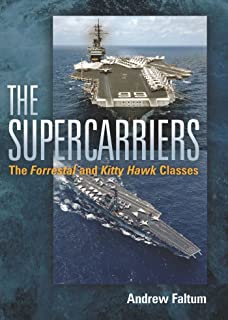 The Supercarriers: The Forrestal and Kitty Hawk Classes (English Edition)