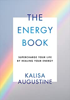 The Energy Book: Supercharge your life by healing your energy