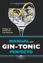 Manual del gin-tonic perfecto: Prólogo de Javier de las Muelas (Spanish Edition)
