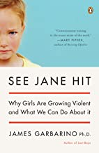 See Jane Hit: Why Girls Are Growing More Violent and What We Can Do About It
