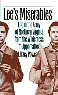 Lee's Miserables: Life in the Army of Northern Virginia from the Wilderness to Appomattox