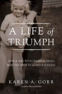 Life of Triumph: How a Girl with Cerebral Palsy Beat the Odds to Achieve Success