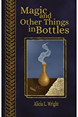 Magic and Other Things in Bottles (Vampires Don't Belong in Fairy Tales Book 4) Kindle Edition