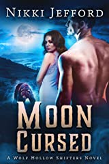 Moon Cursed (Wolf Hollow Shifters Book 4) Kindle Edition