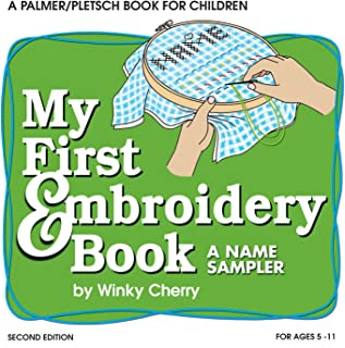 My First Embroidery Book: A Name Sampler (My First Sewing Book Kit series)