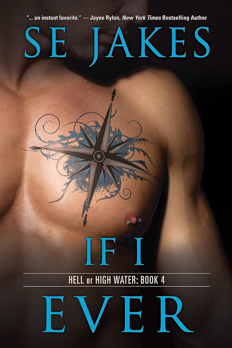 訴える仮装バターIf I Ever (Hell or High Water Book 4) (English Edition)
