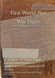 61 DIVISION 183 Infantry Brigade East Lancashire Regiment 1st Battalion and Gordon Highlanders 5th Battalion : 1 February 1918 - 31 May 1918 (First World War, War Diary, WO95/3061)