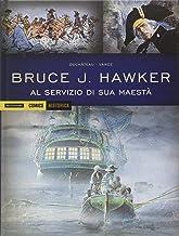 Al servizio di sua Maestà. Bruce J. Hawker: 2 (Historica)
