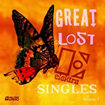 Great Lost Elektra Singles 1