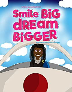 Smile Big Dream Bigger (Sonrisa Grande Sueña en Grande) (English and Spanish Edition)