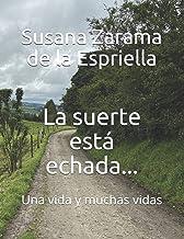 La suerte está echada...: Una vida y muchas vidas (Spanish Edition)