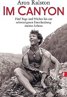 Im Canyon: Fünf Tage und Nächte bis zur schwierigsten Entscheidung meines Lebens (German Edition)