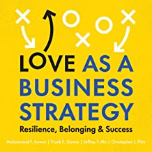 Love as a Business Strategy: Resilience, Belonging, and Success