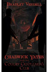 Chadwick Yates and the Coulsby Gentlemen's Club (The Adventures of Chadwick Yates Book 5) Kindle Edition
