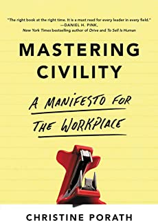 Mastering Civility: A Manifesto for the Workplace (English Edition)