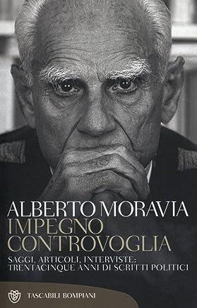 Impegno controvoglia: Saggi, articoli, interviste: Trentacinque anni di scritti politici. (Tascabili. Saggi Vol. 1055)