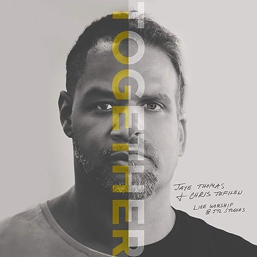Jaye Thomas and Chris Tofilon - Together: Live Worship at Jtl Studios 2019