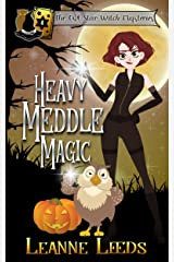 Heavy Meddle Magic (The Owl Star Witch Mysteries Book 4) Kindle Edition