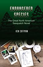 Endangered Species - The Great North American Sasquatch Novel