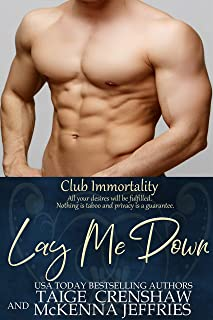 Lay Me Down (Club Immortality Book 1)