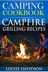 Camping Cookbook: Campfire Grilling Recipes (Camp Cooking) Kindle Edition
