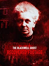The Blackwell Ghost: Recovered Footage