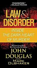表紙: Law & Disorder:: Inside the Dark Heart of Murder (English Edition)   John Douglas