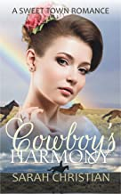 Cowboy's Harmony (Sweet Town Clean Historical Western Romance Book 18)