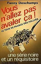 Vous n'allez pas avaler ça : Tour de France des pollués (French Edition)