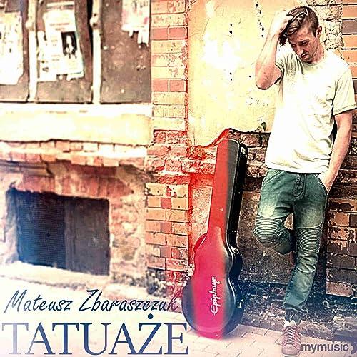 Tatuaze By Mateusz Zbaraszczuk On Amazon Music Amazoncom