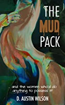 The Mud Pack: …and the women who'd do anything to possess it!