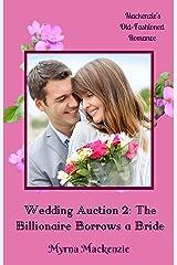 Wedding Auction 2: The Billionaire Borrows a Bride Kindle Edition