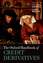 The Oxford Handbook of Credit Derivatives (Oxford Handbooks)