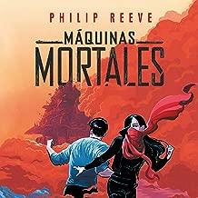 Máquinas mortales [Mortal Engines]: Motores Mortales Serie, Libro 1 [Mortal Engines Series, Book 1]