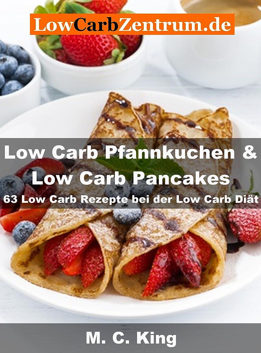 Low Carb Pfannkuchen & Low Carb Pancakes: 63 Low Carb Rezepte bei der Low Carb Di?t (German Edition)
