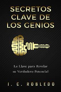Secretos Clave de los Genios: La Llave para Revelar su Verdadero Potencial (Spanish Edition)