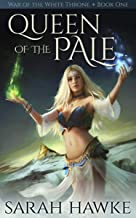 Queen of the Pale (War of the White Throne Book 1)
