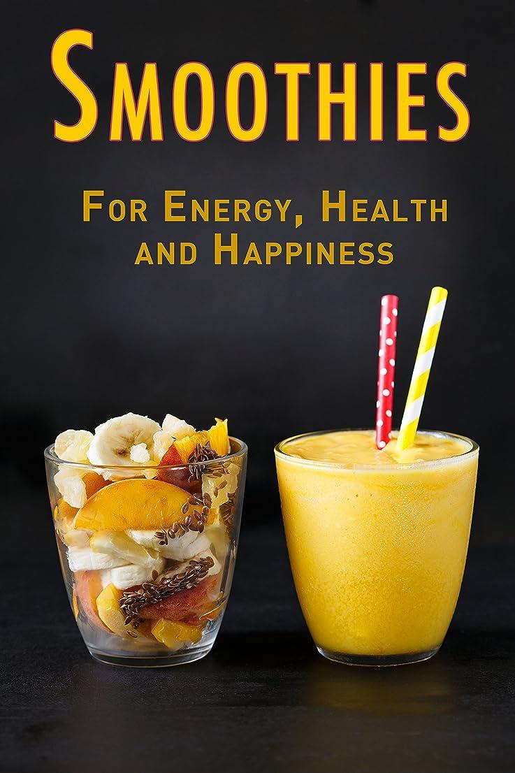 素晴らしいです中絶富Smoothies: For Energy, Health and Happiness (English Edition)